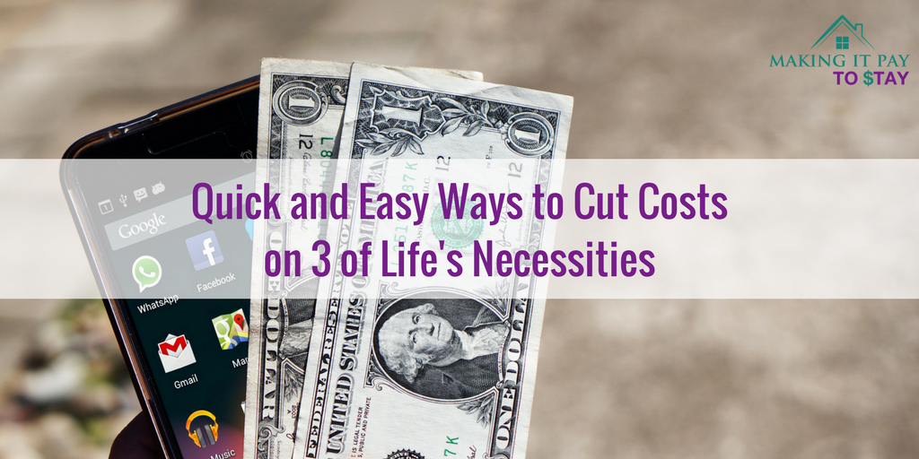 Quick and Easy Ways to Cut Costs on 3 of Life's Necessities