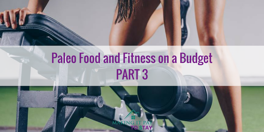Paleo Food and Fitness Workout Routines on a Budget PART 3