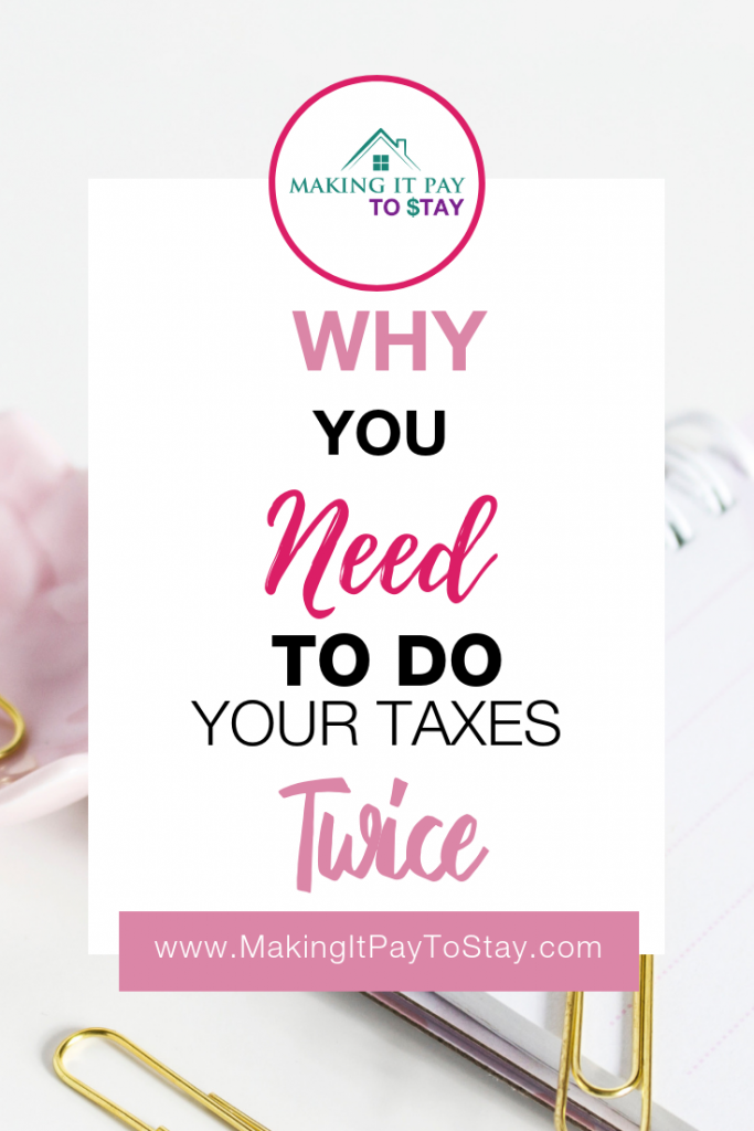 Why you need to do your TAXES TWICE!