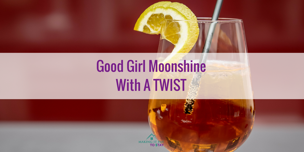 Good Girl Moonshine With A TWIST