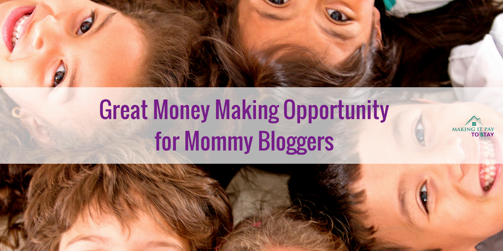 Great Money Making Opportunity for Mommy Bloggers