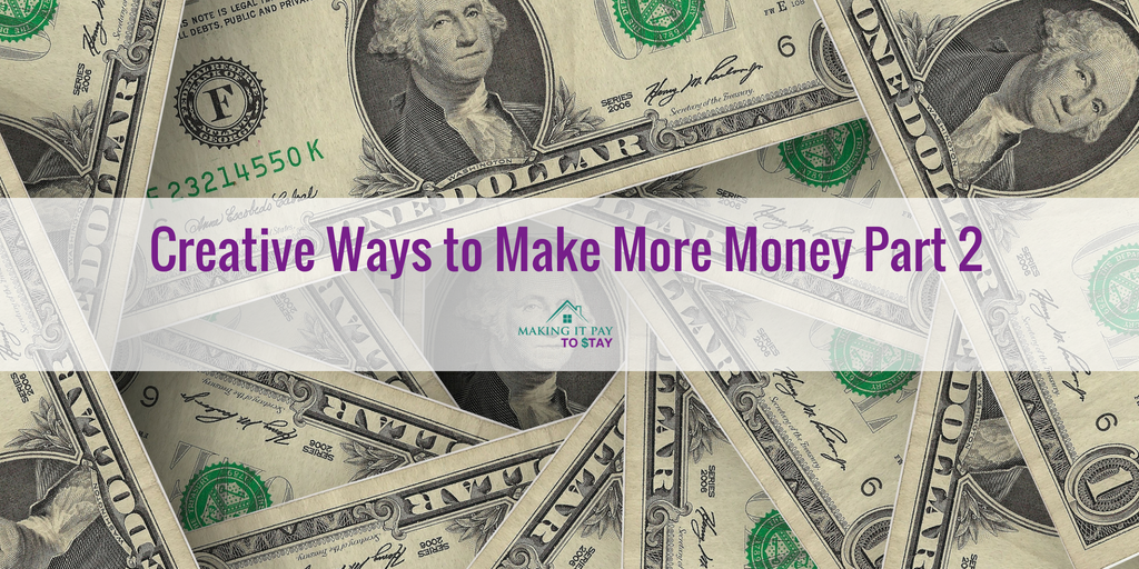 Creative Ways to Make More Money Part 2