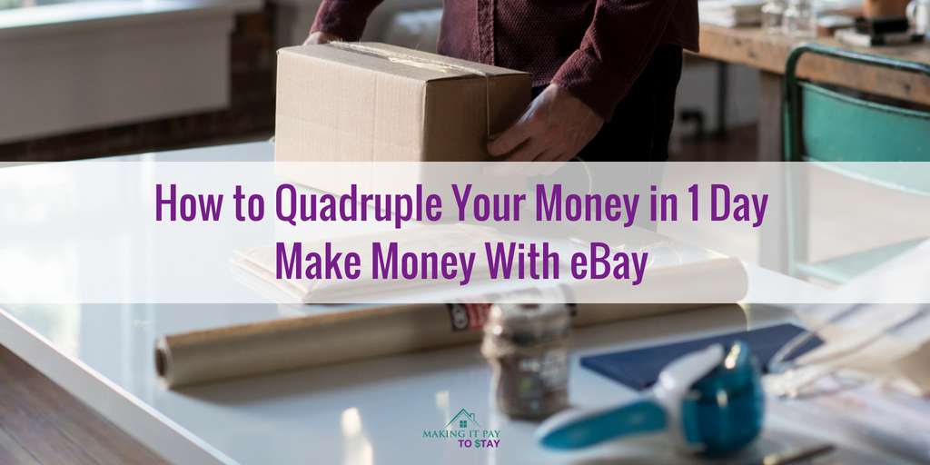 How to Quadruple Your Money in 1 Day - Make Money With eBay