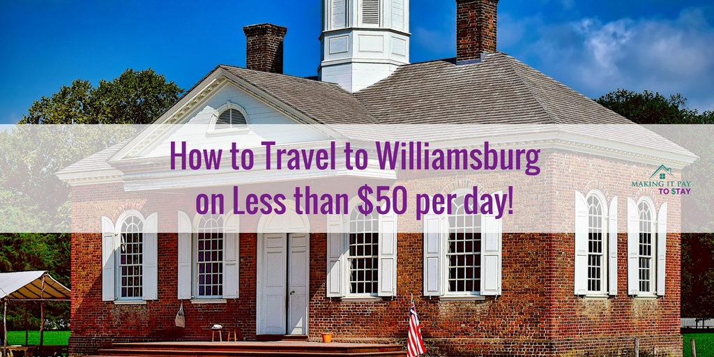 How to Travel to Williamsburg on Less than $50 per day!