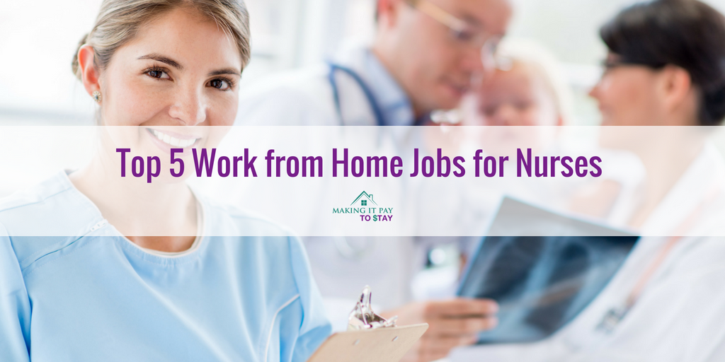 Top 5 Work From Home Nurse Jobs