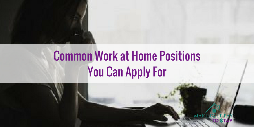 Common Work at Home Positions You Can Apply For