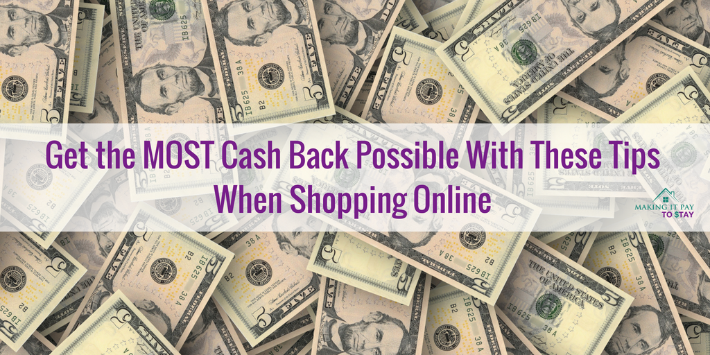 Get the MOST Cash Back Possible With These Tips When Shopping Online
