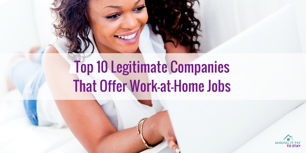Top 10 Legitimate Companies That Offer Work-at-Home Jobs