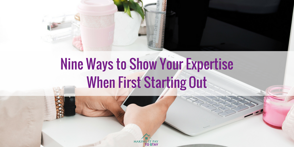Nine Ways to Show Your Expertise When First Starting Out