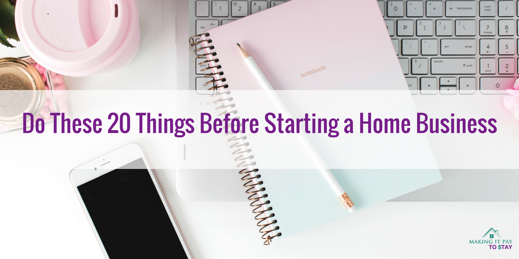 Do These 20 Things Before Starting a Home Business