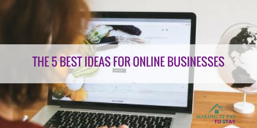 The 5 Best Ideas for Online Businesses