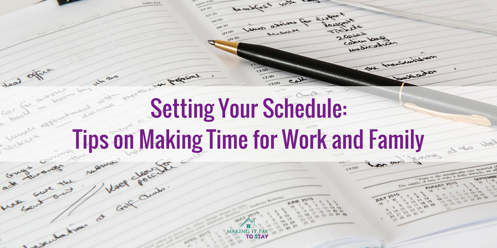 Setting Your Schedule: Tips on Making Time for Work and Family
