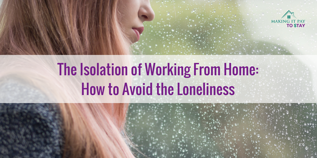 The Isolation of Working From Home: How to Avoid the Loneliness