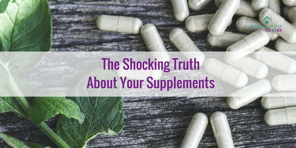 The Shocking Truth About Your Supplements