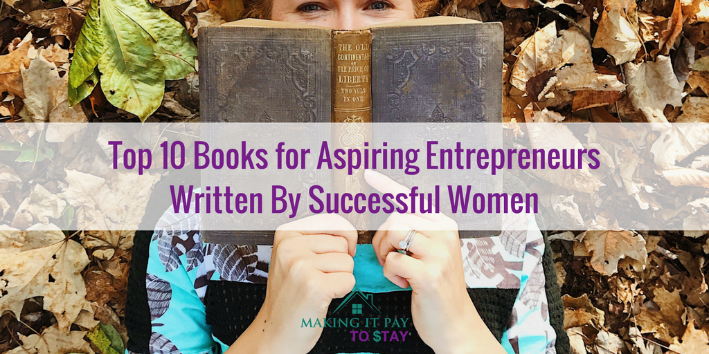 Top 10 Books for Aspiring Entrepreneurs Written By Successful Women
