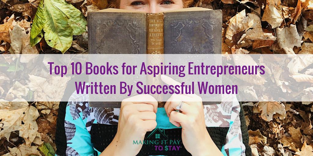 Top 10 Books for Aspiring Entrepreneurs Written By Successful Women