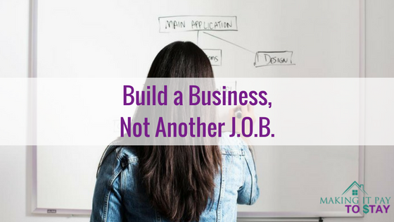 Build a Business, Not Another J.O.B.