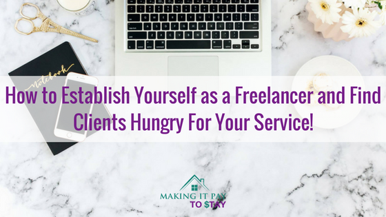 How to Establish Yourself as a Freelancer and Find Clients Hungry For Your Service!