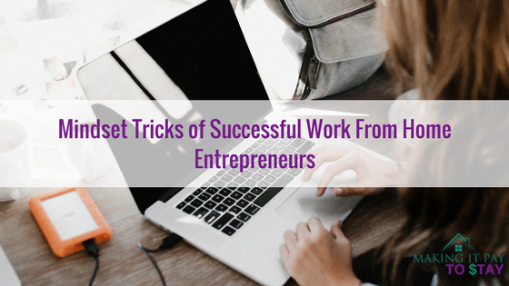 Mindset Tricks of Successful Work From Home Entrepreneurs