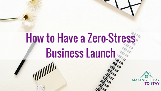 How to Have a Zero-Stress Business Launch