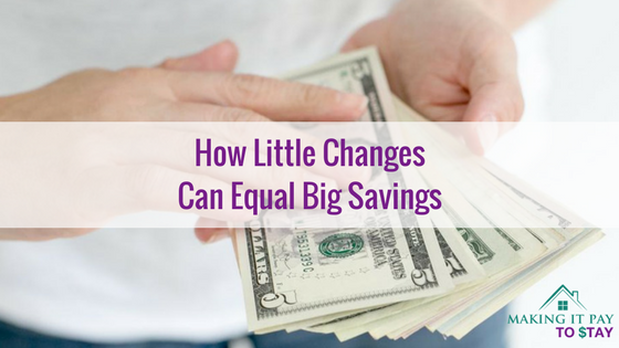 How Little Changes Can Equal Big Savings
