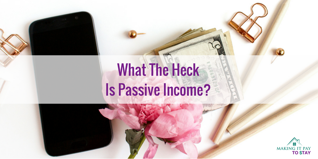 What The Heck Is Passive Income?