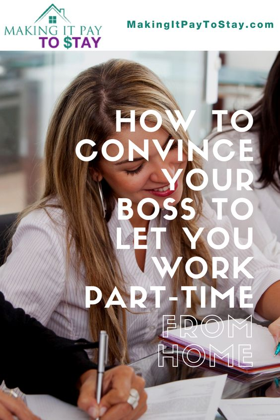 How to convince your boss to let you work part-time from home