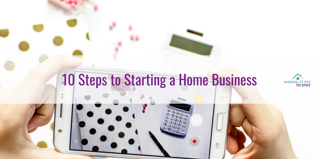 10 Steps to Starting a Home Business