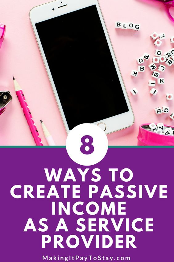 8 Ways to Create Passive Income as a Service Provider 2