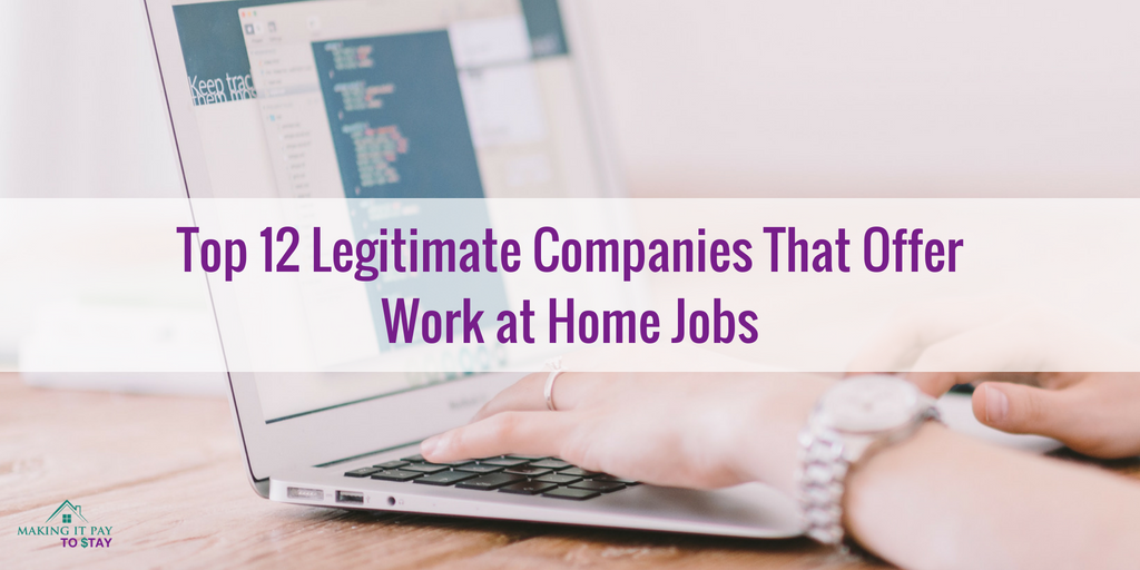 Top 12 Legitimate Companies That Offer Work at Home Jobs