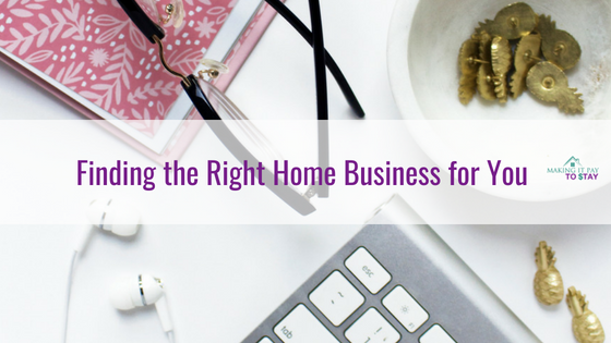 Finding the Right Home Business for You