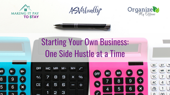 Starting Your Own Business: One Side Hustle at a Time