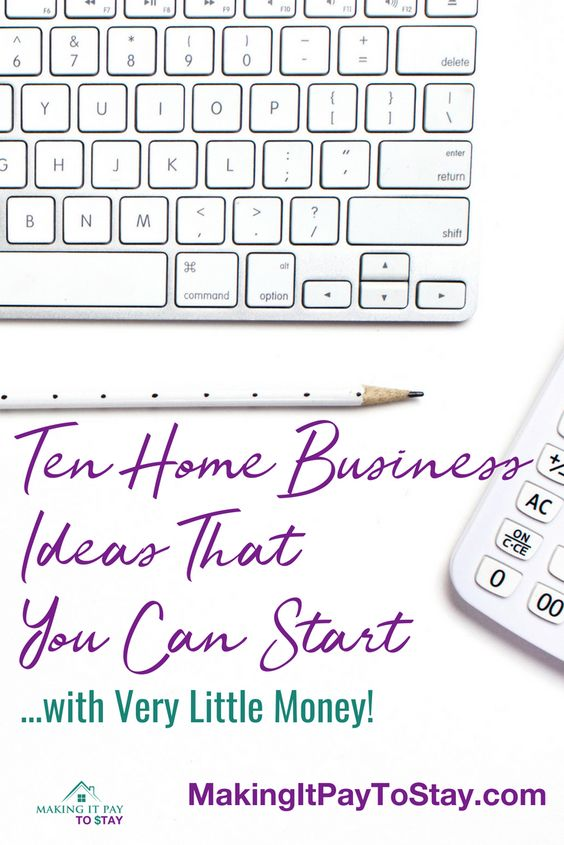 Ten Home Businesses Ideas that you can start with very little money