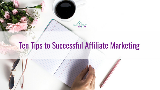 Ten Tips to Successful Affiliate Marketing