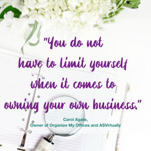 """You do not have to limit yourself when it comes to owning your own business."""