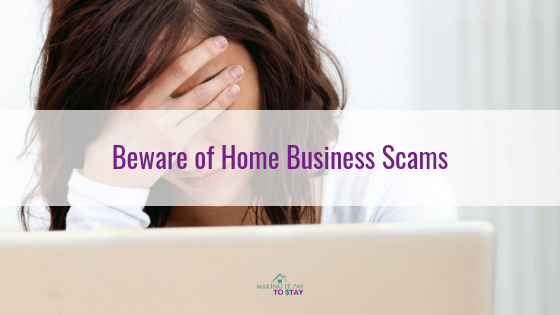 Beware of Home Business Scams