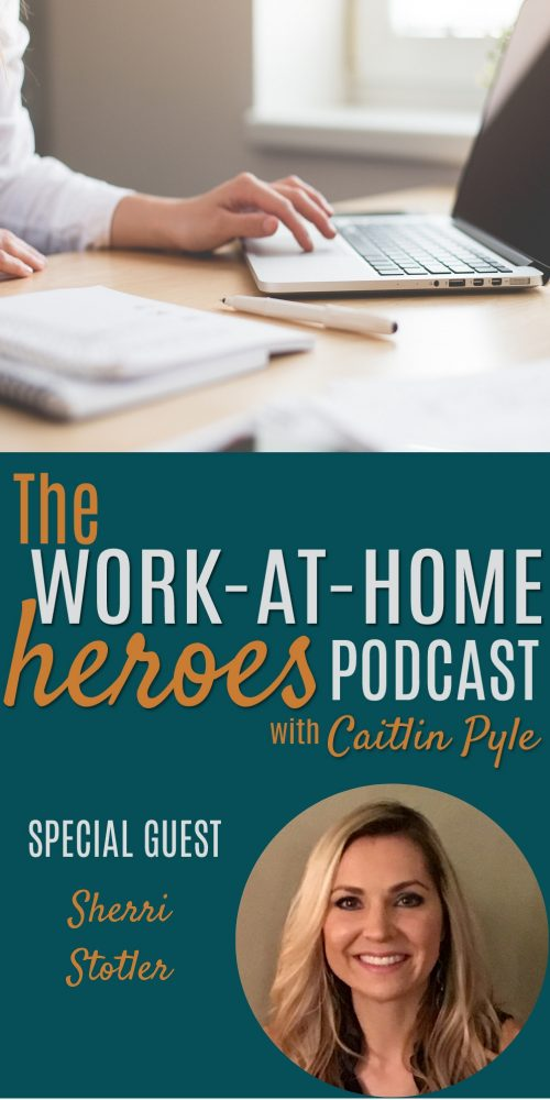 Work at home heroes podcast with caitlin pyle