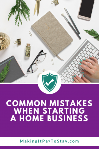 Pinterest - Common Mistakes When Starting a Home Business