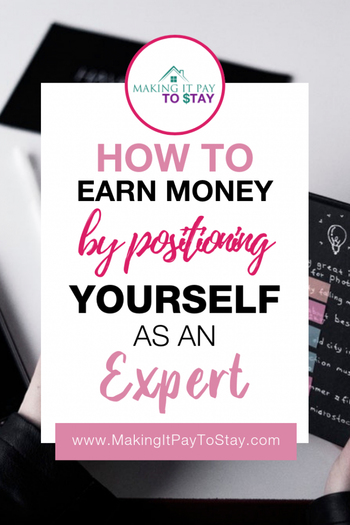 How to Earn Money By Positioning Yourself as an Expert