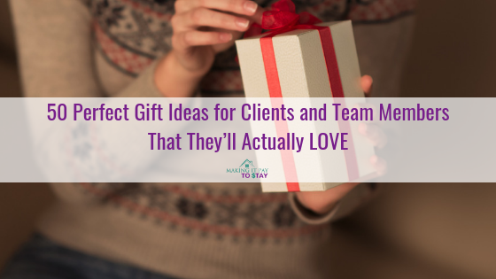 50 Perfect Gift Ideas for Clients and Team Members That They'll Actually LOVE