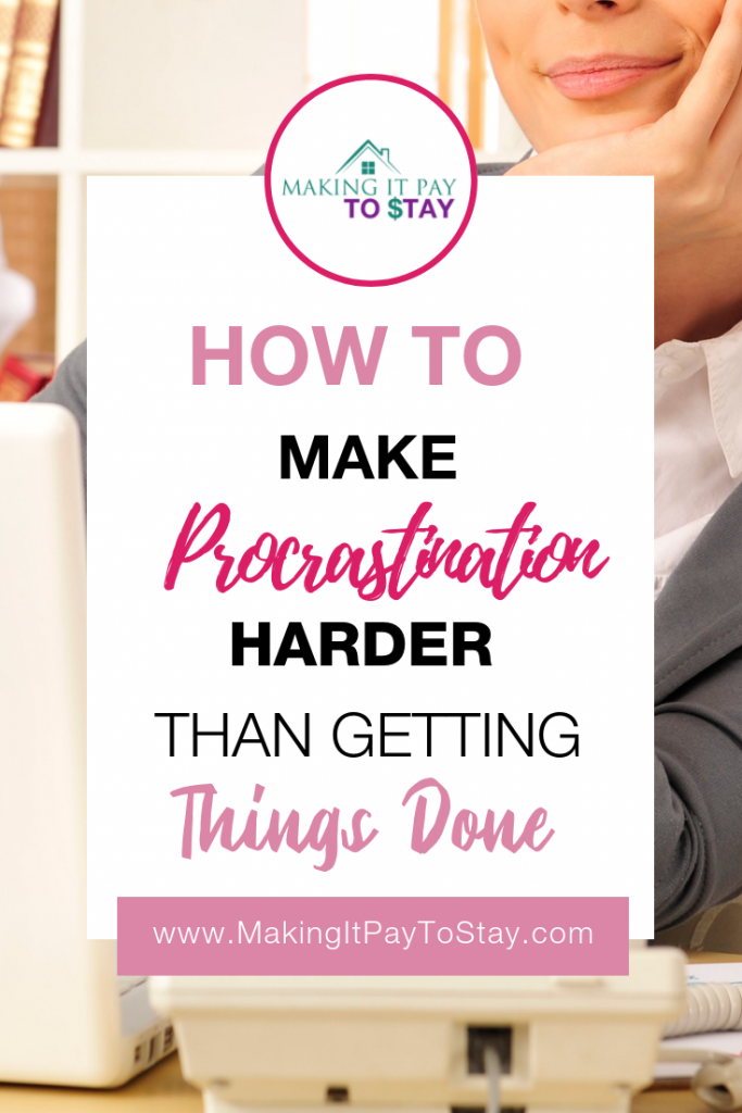 Pinterest - How to make procrastination harder than getting things done
