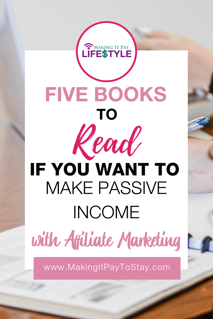 Pinterest Five Books to Read if You Want To Make Passive Income With Affiliate Marketing