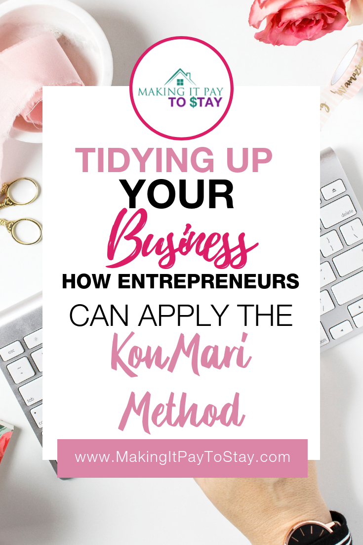 Tidying Up Your Business - How Entrepreneurs Can Apply the KonMari Method