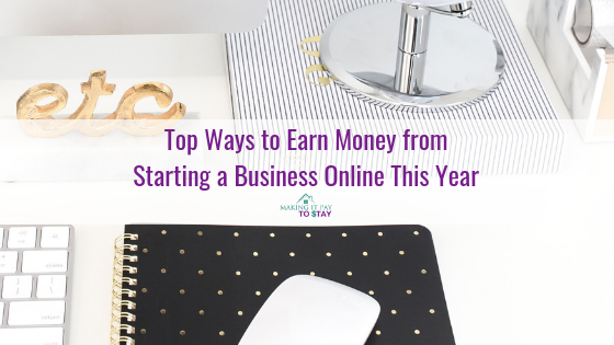 Top Ways to Earn Money from Starting a Business Online This Year