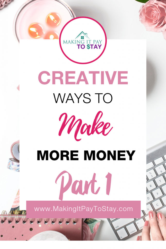 Creative Ways to Make More Money Part 1 Pinterest