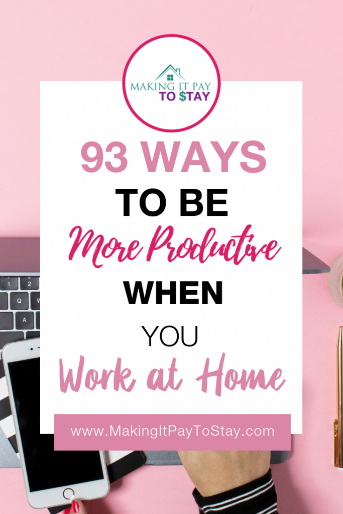 93 Ways to Be More Productive When You Work at Home Pin