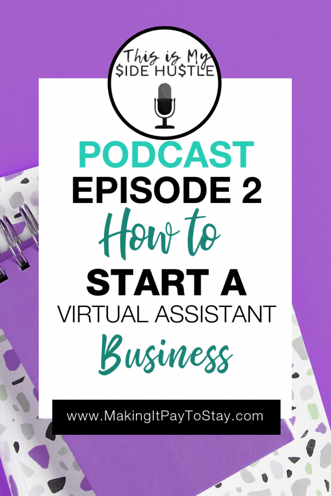 This Is My Side Hustle Pinterest - Episode 2 How to start a virtual assistant business