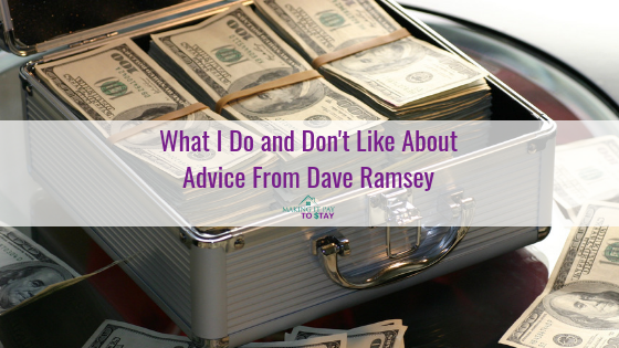 What I Do and Don't Like About Advice From Dave Ramsey