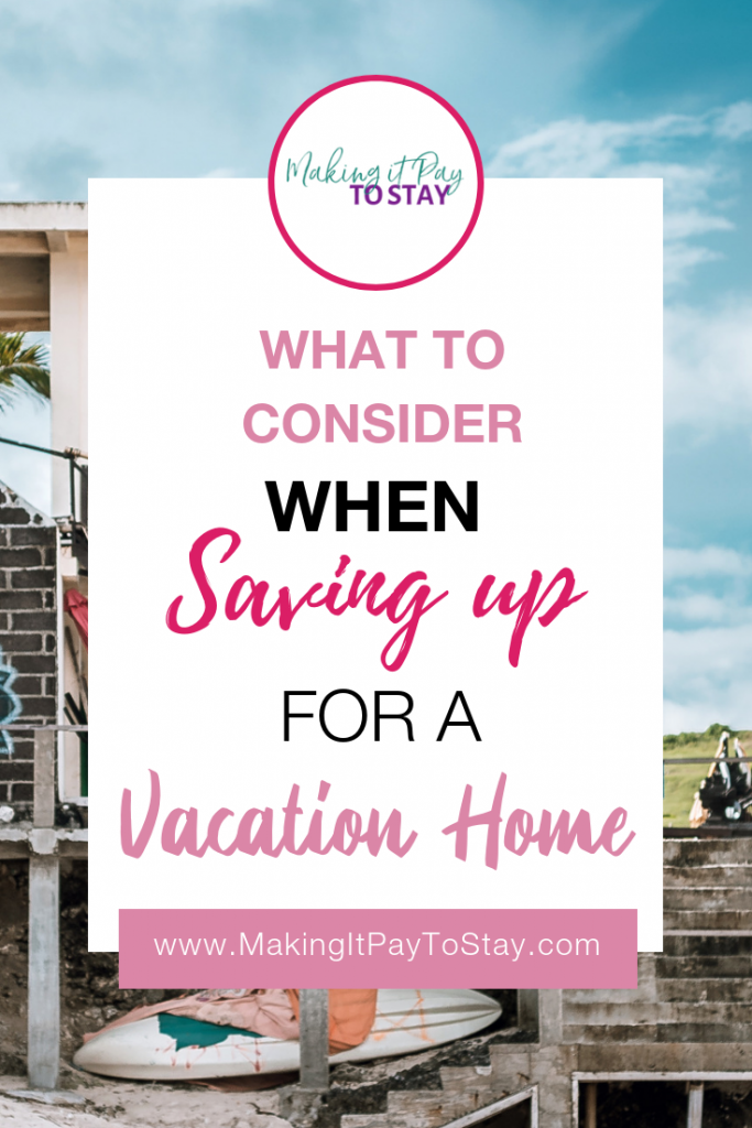 Pinterest Considerations When Saving Up For A Vacation Home