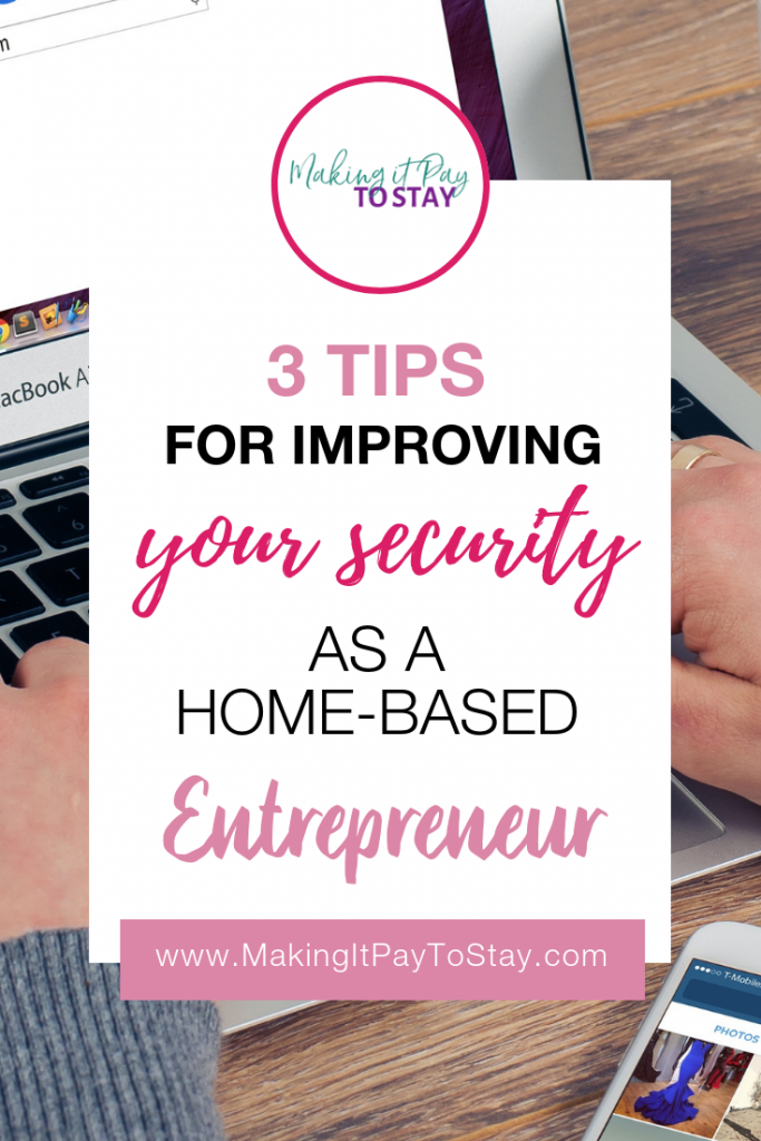 Pinterest - 3 Tips for Improving Your Security As a Home-Based Entrepreneur
